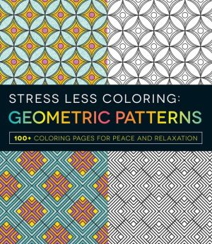 Stress Less Coloring - Geometric Patterns: 100+ Coloring Pages for Peace and Relaxation