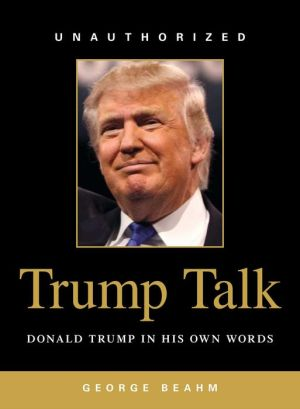 Trump Talk: Donald Trump in His Own Words