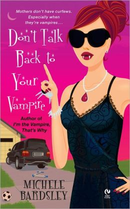Don't Talk Back to Your Vampire (Broken Heart Vampires Series #2)
