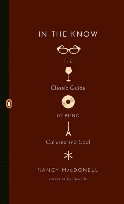 In the Know: The Classic Guide to Being Cultured and Cool