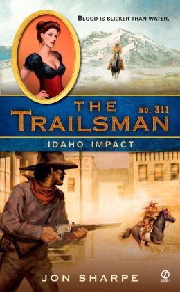 Idaho Impact (Trailsman Series #311)