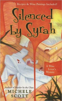Silenced by Syrah (Wine Lover's Mystery Series #3)