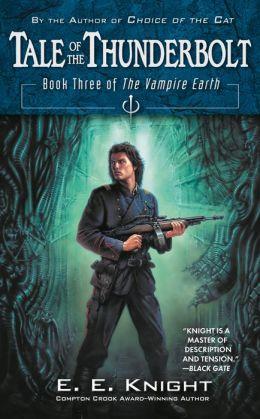 Tale of the Thunderbolt (Vampire Earth Series #3)