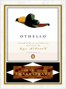Othello (Pelican Shakespeare Series)