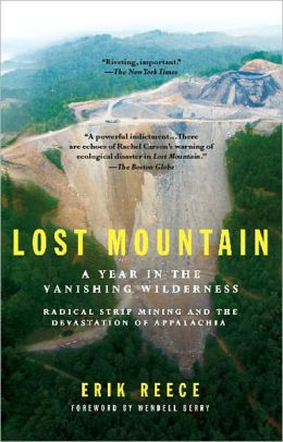 Lost Mountain: A Year in the Vanishing Wilderness Radical Strip Mining andthe Devastation ofAppalachia