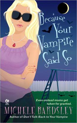 Because Your Vampire Said So (Broken Heart Vampires Series #3)