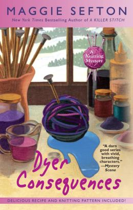Dyer Consequences (Knitting Mystery Series #5)