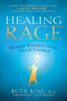 Healing Rage: Women Making Inner Peace Possible