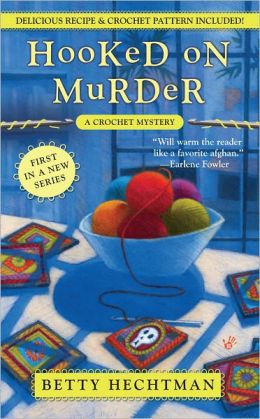 Hooked on Murder (Crochet Mystery Series #1)