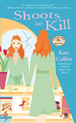 Shoots to Kill (Flower Shop Mystery Series #7)