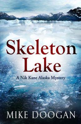 Skeleton Lake (Nik Kane Alaska Series #3)