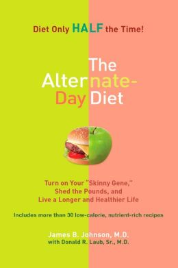 The Alternate-Day Diet: Turn on Your