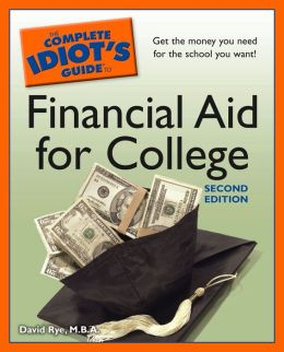 The Complete Idiot's Guide to Financial Aid for College
