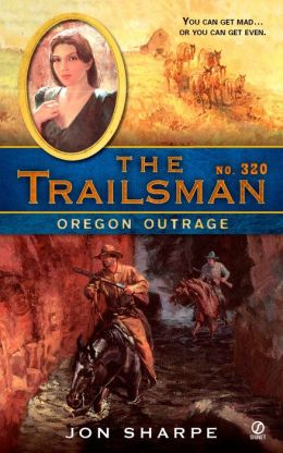 Oregon Outrage (Trailsman Series #320)