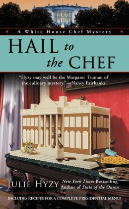 Hail to the Chef (White House Chef Mystery Series #2)