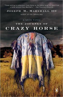 The Journey of Crazy Horse: A Lakota History