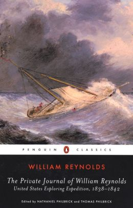 The Private Journal of William Reynolds: United States Exploring Expedition, 1838-1842