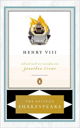 Henry VIII (Pelican Shakespeare Series)