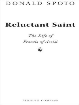 Reluctant Saint: The Life of Francis of Assisi00