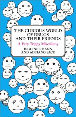 The Curious World of Drugs and Their Friends: A Very Trippy Miscellany