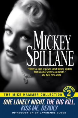 The Mike Hammer Collection, Volume 2: One Lonely Night; The Big Kill; Kiss Me, Deadly