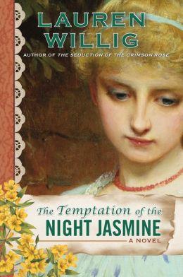 The Temptation of the Night Jasmine (Pink Carnation Series #5)
