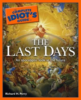 The Complete Idiot's Guide to the Last Days