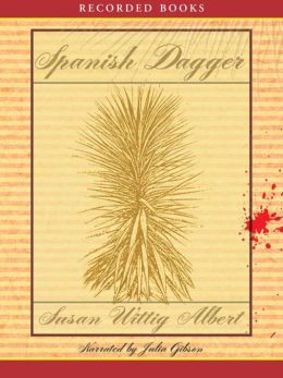 Spanish Dagger (China Bayles Series #15)