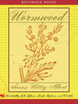 Wormwood (China Bayles Series #17)