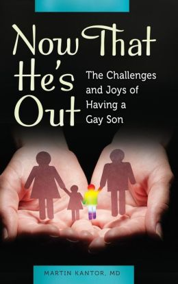 Now That He's Out: The Challenges and Joys of Having a Gay Son