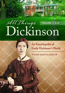All Things Dickinson [2 volumes]: An Encyclopedia of Emily Dickinson's World