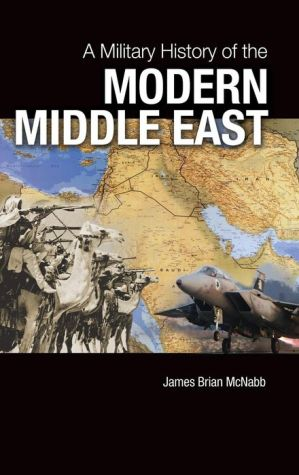 Military History of the Modern Middle East, A