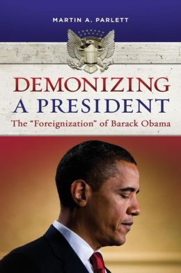 Demonizing a President: The