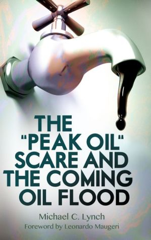 Peak Oil Scare and the Coming Oil Flood, The