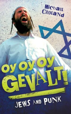 Oy Oy Oy Gevalt!: Jews and Punk