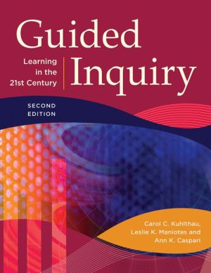 Guided Inquiry: Learning in the 21st Century