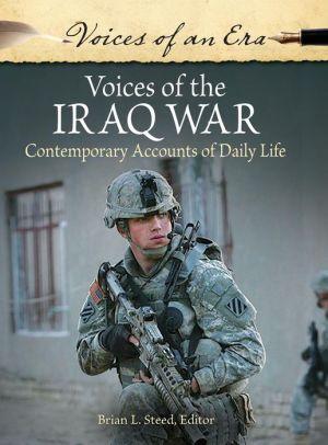 Voices of the Iraq War: Contemporary Accounts of Daily Life
