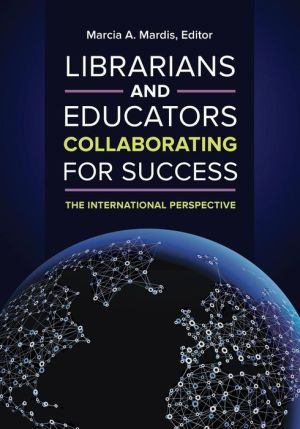 Librarians and Educators Collaborating for Success: The International Perspective
