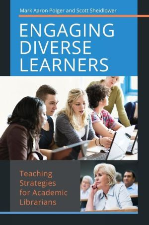 Teaching Strategies for Academic Librarians: Engaging Diverse Learners in the Classroom