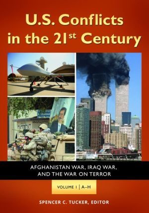 U.S. Conflicts in the 21st Century [3 volumes]: Afghanistan War, Iraq War, and the War on Terror
