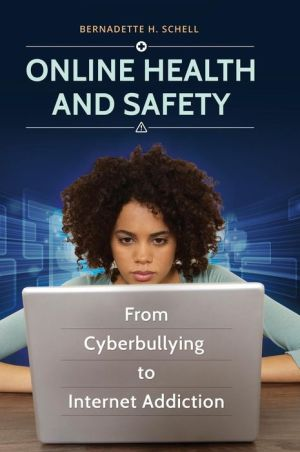Online Health and Safety: From Cyberbullying to Internet Addiction