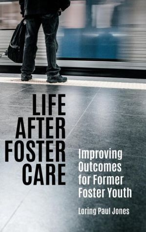 Life after Foster Care: Improving Outcomes for Former Foster Youth