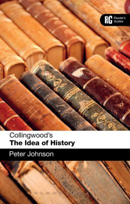 Collingwood's The Idea of History: A Reader's Guide