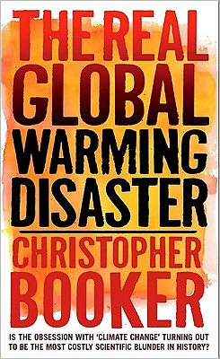 Real Global Warming Disaster: Is the obsession with 'climate change' turning out to be the most costly scientific blunder in history?