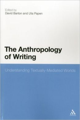 The Anthropology of Writing: Understanding Textually Mediated Worlds