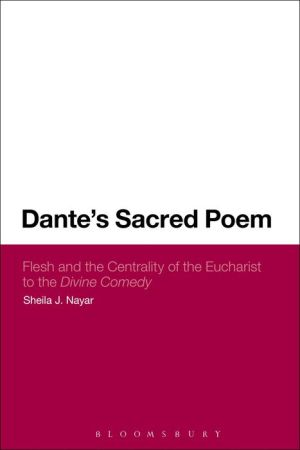 Dante's Sacred Poem: Flesh and the Centrality of the Eucharist to The Divine Comedy