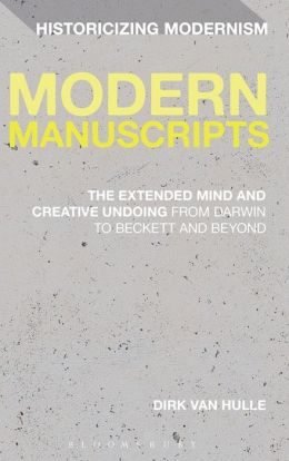 Modern Manuscripts: The Extended Mind and Creative Undoing from Darwin to Beckett and Beyond