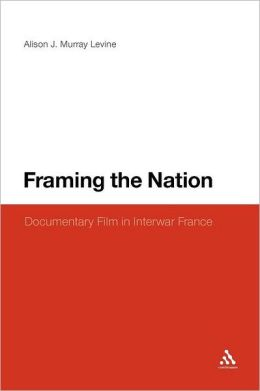 Framing the Nation: Documentary Film in Interwar France