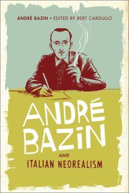 Andr? Bazin and Italian Neorealism