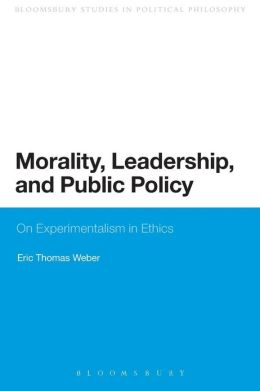 Morality, Leadership, and Public Policy: On Experimentalism in Ethics